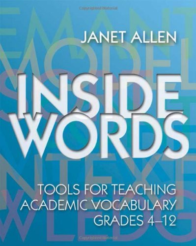 Inside Words: Tools for Teaching Academic Vocabulary, Grades 4-12 (1571103996) by Janet Allen