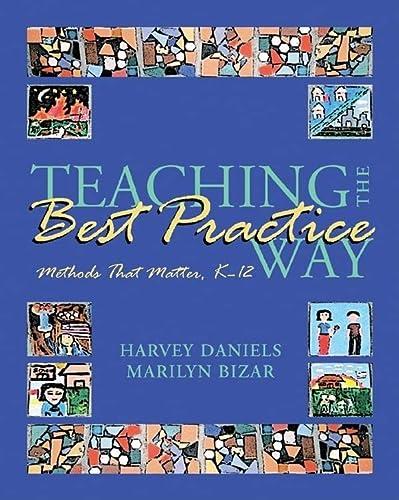 9781571104052: Teaching the Best Practice Way: Methods That Matter, K-12