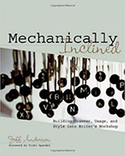 9781571104120: Mechanically Inclined: Building Grammar, Usage, and Style into Writer's Workshop