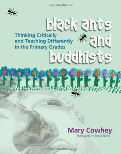9781571104182: Black Ants and Buddhists: Thinking Critically and Teaching Differently in the Primary Grades