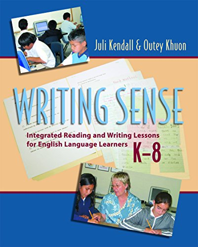 Writing Sense: Integrated Reading and Writing Lessons: Kendall, Juli; Khuon,
