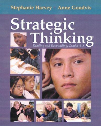 Strategic Thinking: Reading and Responding - Grades 4-8 (Mixed media product): Stephanie Harvey, ...