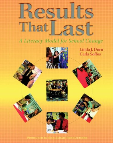 Results That Last: A Literacy Model for School Change: Linda J. Dorn, Carla Soffos
