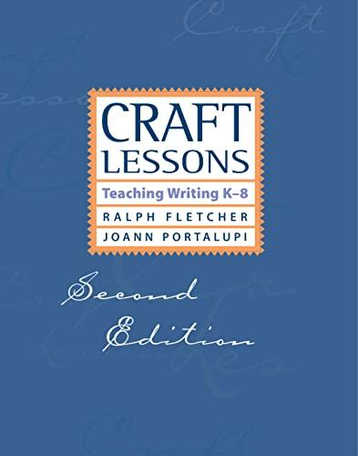 Craft Lessons Second Edition: Teaching Writing K-8: Ralph Fletcher; JoAnn
