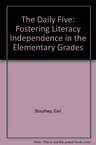9781571107572: The Daily Five: Fostering Literacy Independence in the Elementary Grades