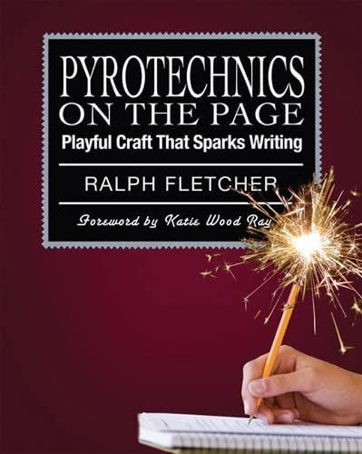 9781571107831: Pyrotechnics on the Page: Playful Craft That Sparks Writing