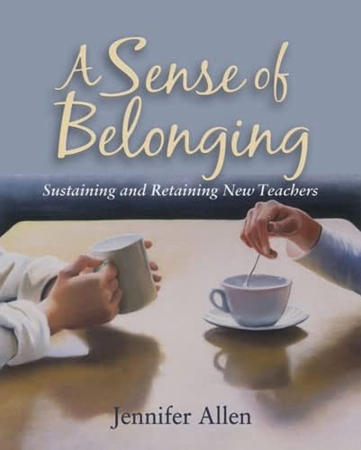 9781571107855: A Sense of Belonging: Sustaining and Retaining New Teachers