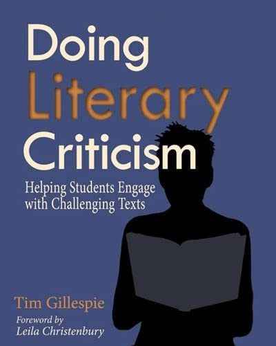 9781571108425: Doing Literary Criticism: Helping Students Engage with Challenging Texts
