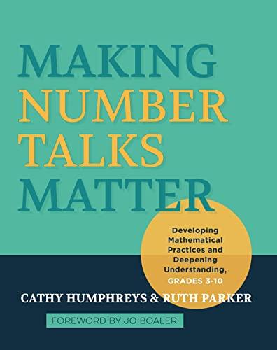 Making Number Talks Matter: Developing Mathematical Practices: Parker, Ruth, Humphreys,