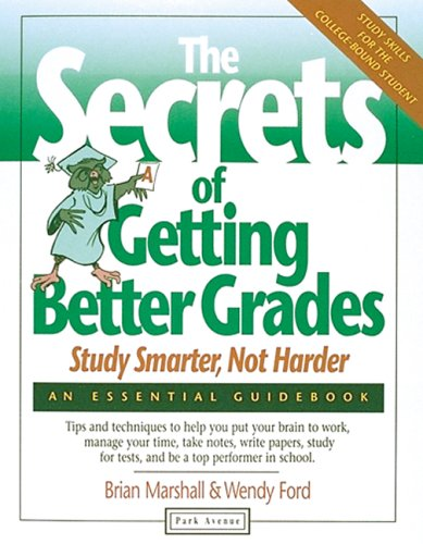 9781571120618: The Secrets of Getting Better Grades: Work Smarter, Not Harder