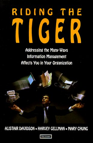 9781571120991: Riding the Tiger: How to Outsmart the Computer That Is After Your Job, How Not to Bankrupt Your Organization With Information Management, How Good Clients Get exception