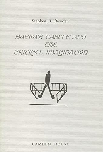 Kafka's The Castle and the Critical Imagination (Literary Criticism in Perspective): Dowden, ...