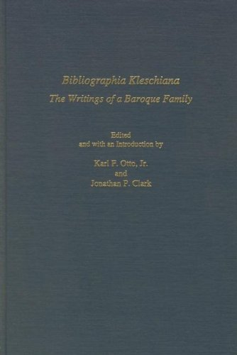 Bibliographia Kleschiana: The Writings of a Baroque: ed. Karl F.