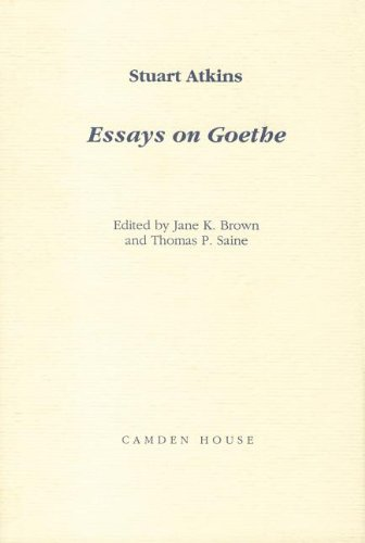 Essays on Goethe With a Bibliography of the Publications of Stuart Atkins: Atkins Stuart
