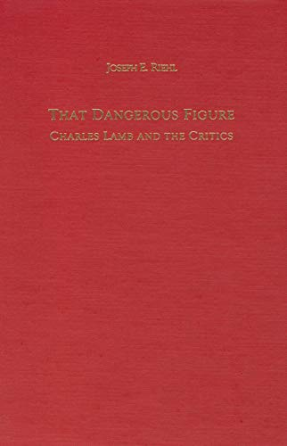 9781571130402: That Dangerous Figure: Charles Lamb and the Critics (Literary Criticism in Perspective)