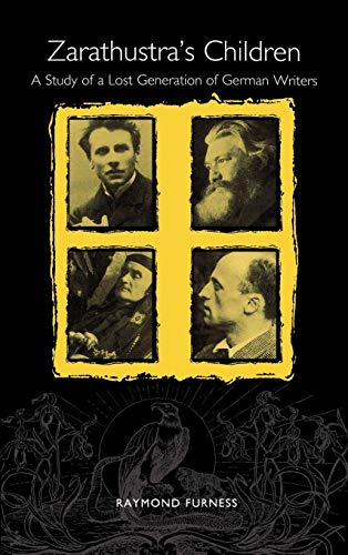 9781571130570: Zarathustra's Children: A Study of a Lost Generation of German Writers (Studies in German Literature Linguistics and Culture)