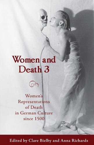 9781571130693: Women and Death 3: Women's Representations of Death in German Culture since 1500 (Studies in German Literature Linguistics and Culture)