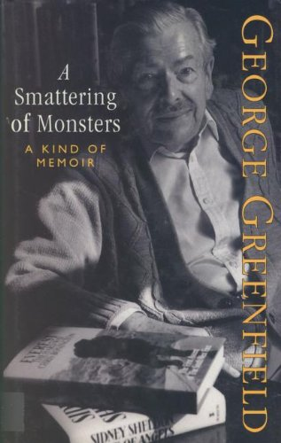 A Smattering of Monsters: A Kind of Memoir: Greenfield, George