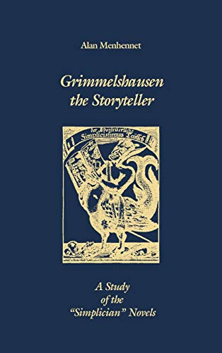 Grimmelshausen the Storyteller and#8211; A Study of: Alan Menhennet