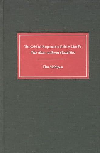 The Critical Response to Robert Musil's The: Mehigan, Tim