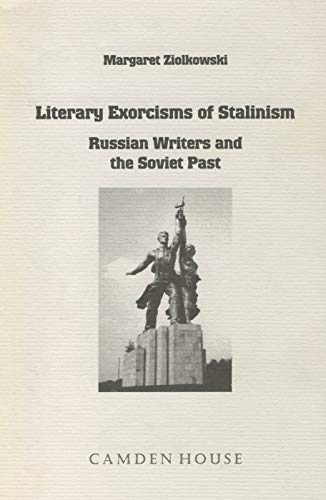 9781571131799: Literary Exorcisms of Stalinism: Russian Writers and the Soviet Past