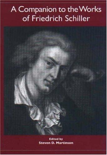 A Companion to the Works of Friedrich Schiller: Martinson, Steven D.