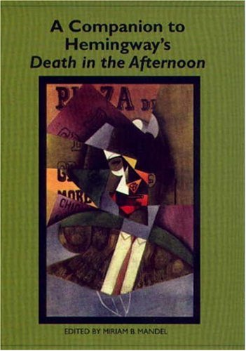 9781571132024: A Companion to Hemingway's Death in the Afternoon (Studies in American Literature and Culture)