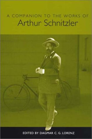 A Companion to the Works of Arthur Schnitzler (Studies in German Literature Linguistics and Culture...