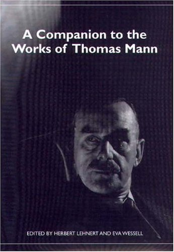 9781571132192: A Companion to the Works of Thomas Mann (0) (Studies in German Literature, Linguistics, and Culture)