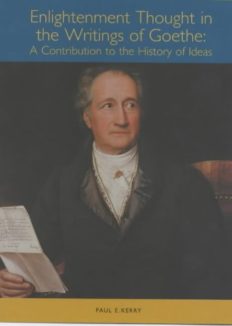 9781571132215: Enlightenment Thought in the Writings of Goethe: A Contribution to the History of Ideas (Studies in German Literature Linguistics and Culture)