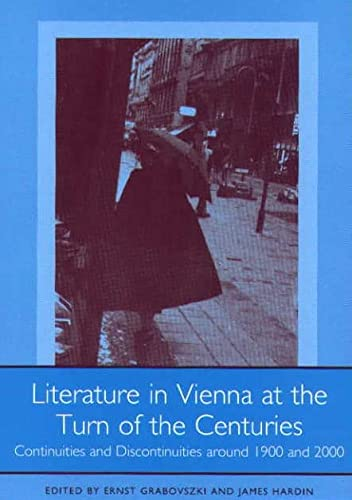9781571132338: Literature in Vienna at the Turn of the Centuries: Continuities and Discontinuities around 1900 and 2000 (Studies in German Literature Linguistics and Culture)