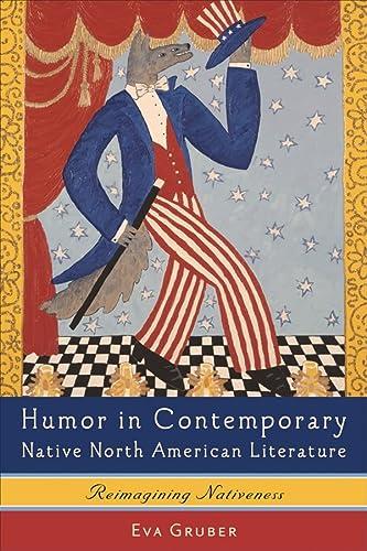 9781571132574: Humor in Contemporary Native North American Literature: Reimagining Nativeness (0) (European Studies in North American Literature and Culture)