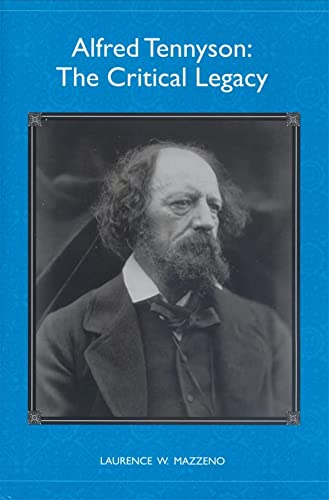 9781571132628: Alfred Tennyson: The Critical Legacy (Literary Criticism in Perspective)