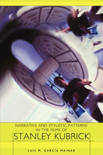 9781571132659: Narrative and Stylistic Patterns in the Films of Stanley Kubrick ) (European Studies in North American Literature and Culture)