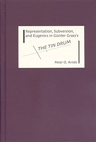 9781571132871: Representation, Subversion, and Eugenics in Günter Grass's The Tin Drum (Studies in German Literature Linguistics and Culture)