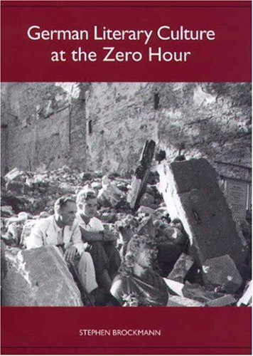 9781571132987: German Literary Culture at the Zero Hour (Studies in German Literature Linguistics and Culture)