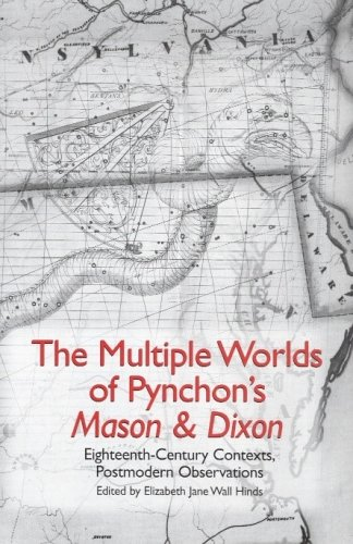 9781571133182: The Multiple Worlds of Pynchon's Mason & Dixon: Eighteenth-Century Contexts, Postmodern Observations (Studies in American Literature and Culture)