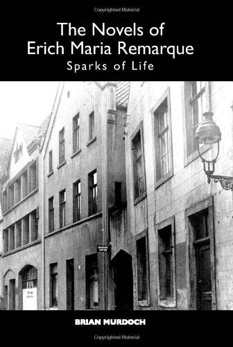 9781571133281: `The Novels of Erich Maria Remarque: Sparks of Life (Studies in German Literature Linguistics and Culture)