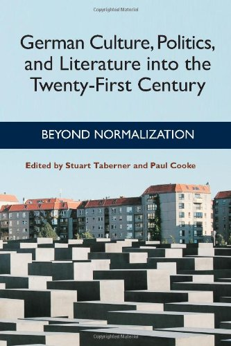 German Culture, Politics, and Literature Into the Twenty-First Century: Beyond Normalization