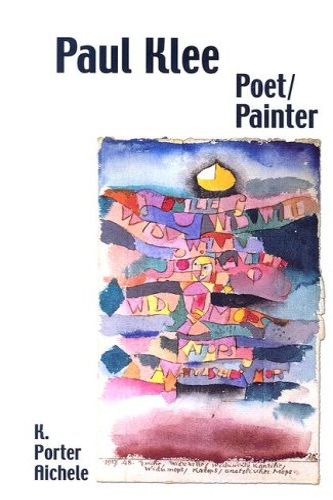Paul Klee, Poet/painter: Aichele, Kathryn Porter