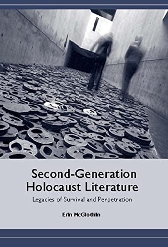 9781571133526: Second-Generation Holocaust Literature: Legacies of Survival and Perpetration (Studies in German Literature Linguistics and Culture)