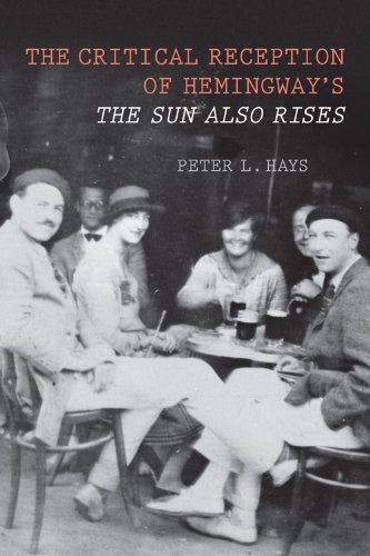 The Critical Reception of Hemingway's The Sun Also Rises (Literary Criticism in Perspective): ...