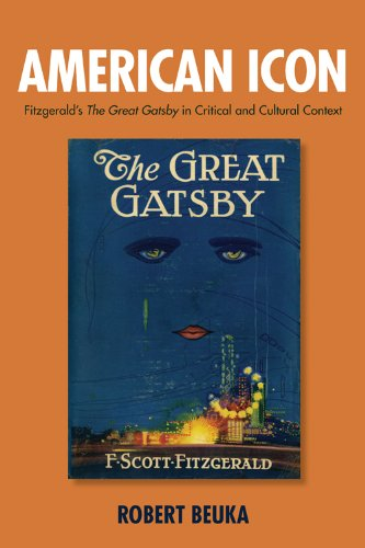 American Icon: Fitzgerald's The Great Gatsby in Critical and Cultural Context (Literary ...