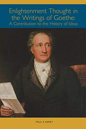 9781571134073: Enlightenment Thought in the Writings of Goethe: A Contribution to the History of Ideas (Studies in German Literature Linguistics and Culture)