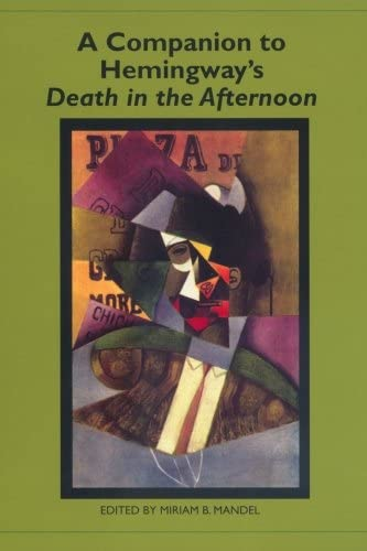 9781571134097: A Companion to Hemingway's Death in the Afternoon (Studies in American Literature and Culture)