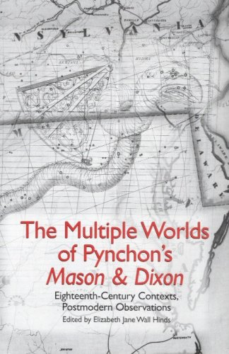 The Multiple Worlds of Pynchon's Mason & Dixon: Eighteenth-Century Contexts, Postmodern ...