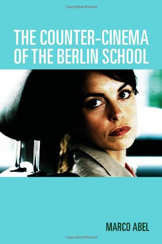 9781571134387: The Counter-Cinema of the Berlin School (Screen Cultures: German Film and the Visual)