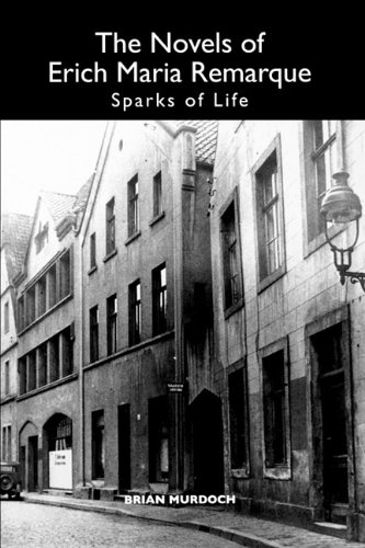 9781571134769: Novels of Erich Maria Remarque: Sparks of Life (Studies in German Literature, Linguistics, and Culture)