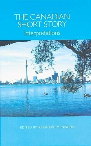 The Canadian Short Story: Interpretations (European Studies in North American Literature and ...