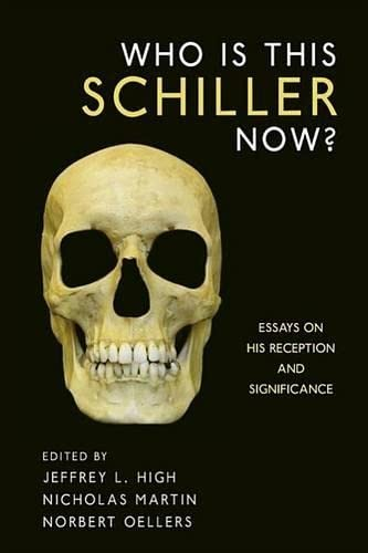 Who is This Schiller Now?: Essays on